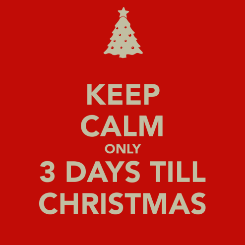 148814-Keep-Calm-Only-3-Days-Till-Christmas